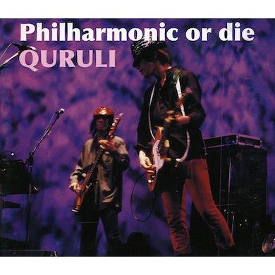 Quruli PHILHARMONIC OR DIE: LIVE BEST ALBUM CD