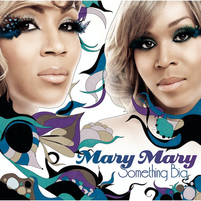 Mary Mary SOMETHING BIG CD