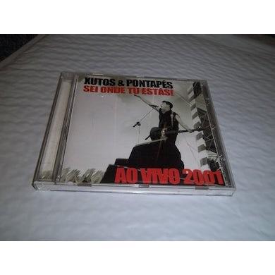 XUTOS & PONTAPES SEI ONDE TU ESTAS: AO VIVO 2001 CD