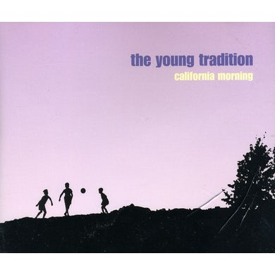 Young Tradition CALIFORNIA MORNING CD