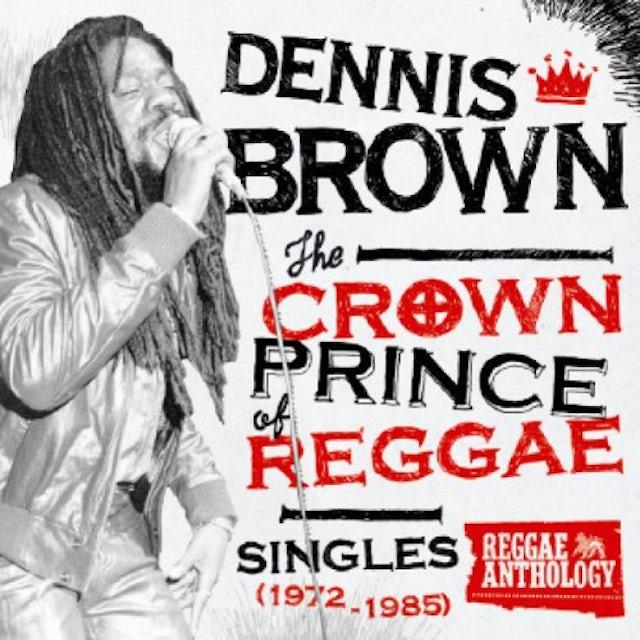 Dennis Brown CROWN PRINCE OF REGGAE SINGLES 1972-1985 Vinyl Record