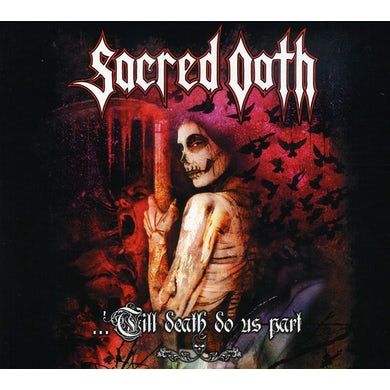 Sacred Oath TILL DEATH DO US APART CD