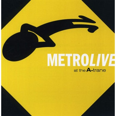 Metro LIVE AT THE A-TRANE CD