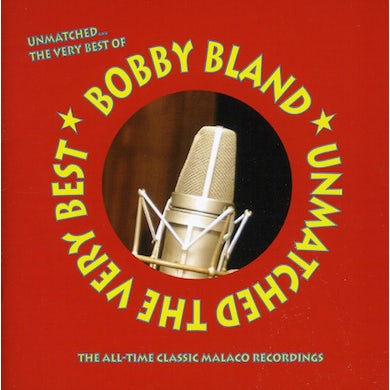 Bobby Bland UNMATCHED: VERY BEST CD