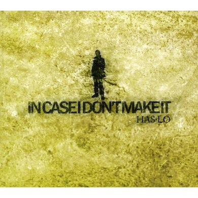 Has-Lo IN CASE YOU DON'T MAKE IT CD