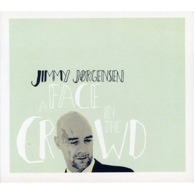 Jimmy Jorgensen FACE IN THE CROWD CD