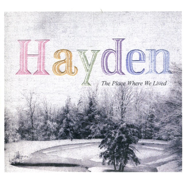 Hayden PLACE WHERE WE LIVED CD