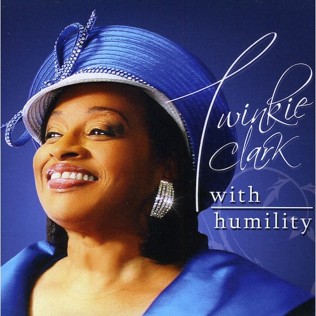 Twinkie Clark WITH HUMILITY CD