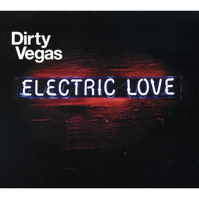 Dirty Vegas ELECTRIC LOVE CD