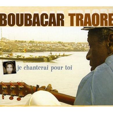Boubacar Traore JE CHANTERAI POUR TOI CD