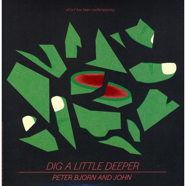 Peter Bjorn & John DIG A LITTLE DEEPER Vinyl Record
