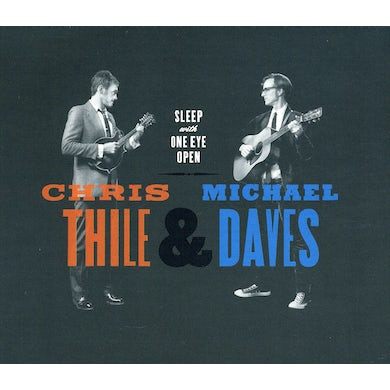 Chris Thile / Michael Daves SLEEP WITH ONE EYE OPEN CD