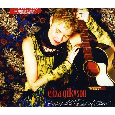 Eliza Gilkyson ROSES AT THE END OF TIME CD