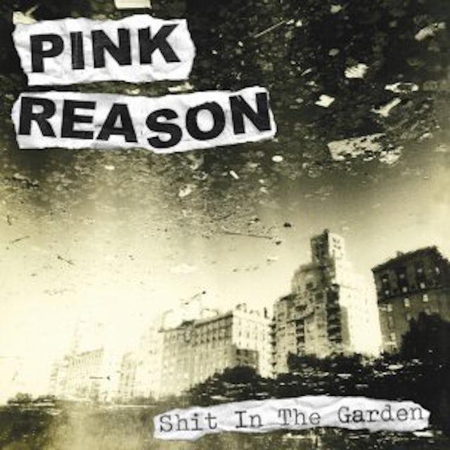 Pink Reason SHIT IN THE GARDEN Vinyl Record