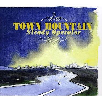 Town Mountain STEADY OPERATOR CD