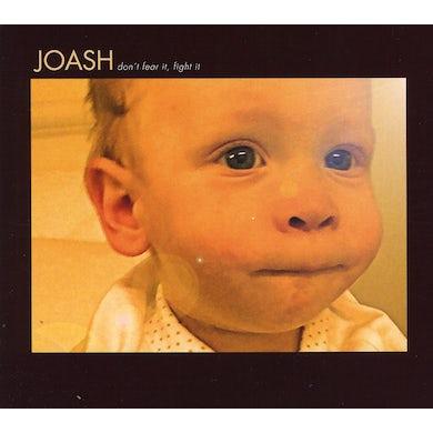 Joash DON'T FEAR IT FIGHT IT CD