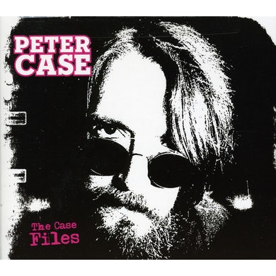 Peter Case CASE FILES CD