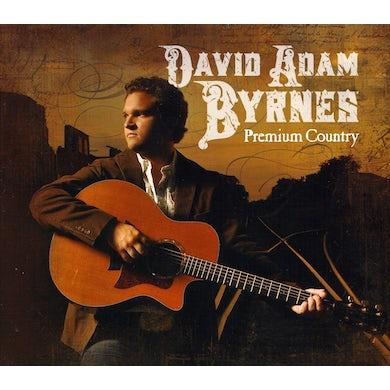 David Adam Byrnes PREMIUM COUNTRY CD