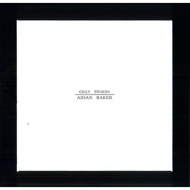 Aidan Baker ONLY STORIES Vinyl Record