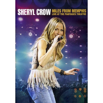 Sheryl Crow MILES FROM MEMPHIS LIVE AT THE PANTAGES THEATRE DVD