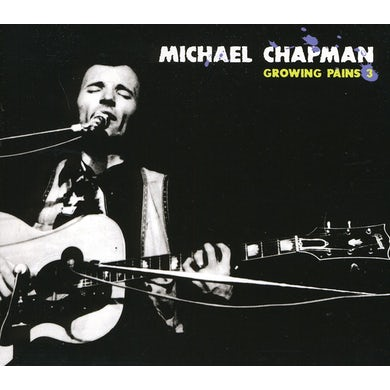 Michael Chapman GROWING PAINS 3 CD