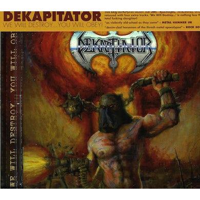 Dekapitator WE WILL DESTROY YOU WILL OBEY CD