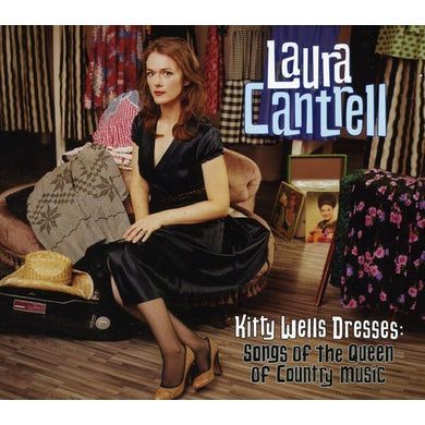 Laura Cantrell KITTY WELLS DRESSES: SONGS OF QUEEN OF COUNTRY CD