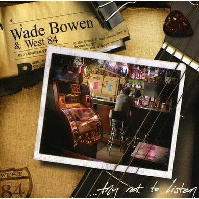 Wade Bowen TRY NOT TO LISTEN CD