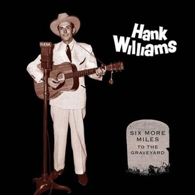 Hank Williams SIX MORE MILES TO THE GRAVEYARD (BOX) Vinyl Record