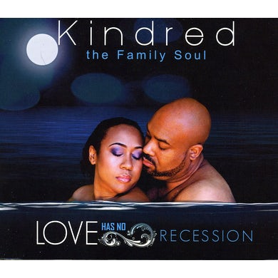 Kindred the Family Soul LOVE HAS NO RECESSION CD
