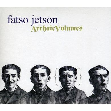 Fatso Jetson ARCHAIC VOLUMES CD