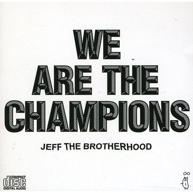 Jeff The Brotherhood WE ARE THE CHAMPIONS CD