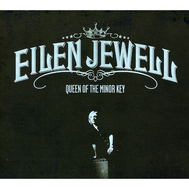 Eilen Jewell QUEEN OF THE MINOR KEY CD