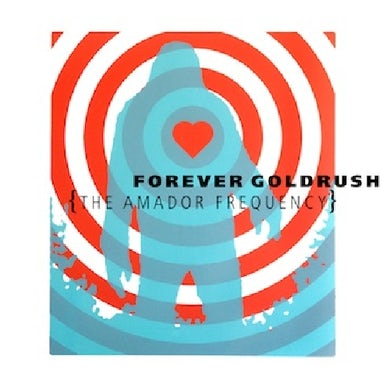 Forever Goldrush AMADOR FREQUENCY CD