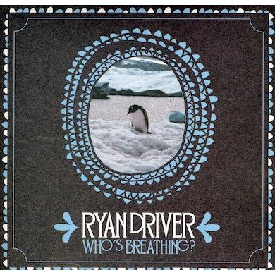 Ryan Driver WHOS BREATHING CD