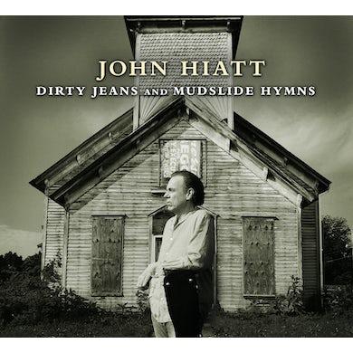 John Hiatt DIRTY JEANS & MUDSLIDE HYMNS CD