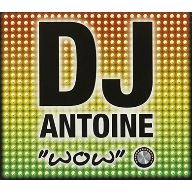 DJ Antoine WOW CD
