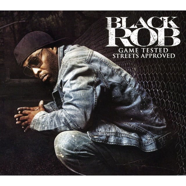 Black Rob GAME TESTED STREET APPROVED CD