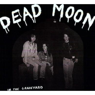 Dead Moon IN THE GRAVEYARD Vinyl Record