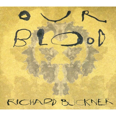 Richard Buckner OUR BLOOD CD