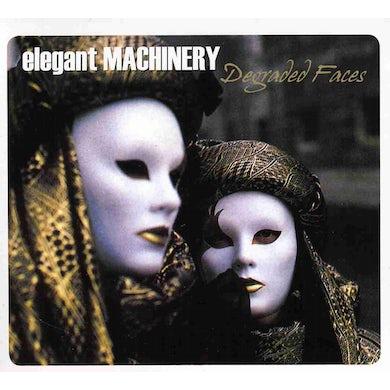 Elegant Machinery DEGRADED FACES CD