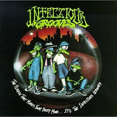 Infectious Grooves PLAGUE THAT MAKES YOUR BOOTY MOVE CD