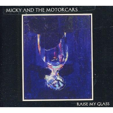 Micky & Motorcars RAISE MY GLASS CD