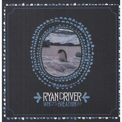Ryan Driver WHOS BREATHING Vinyl Record