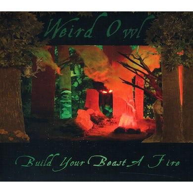 Weird Owl BUILD YOUR BEAST A FIRE CD