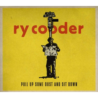 Ry Cooder PULL UP SOME DUST & SIT DOWN CD