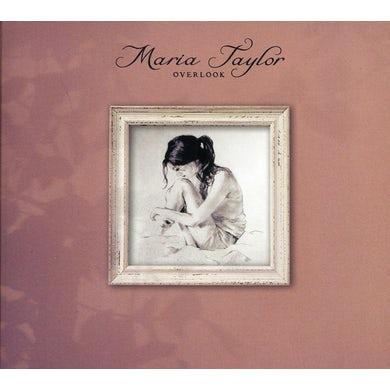 Maria Taylor OVERLOOK CD