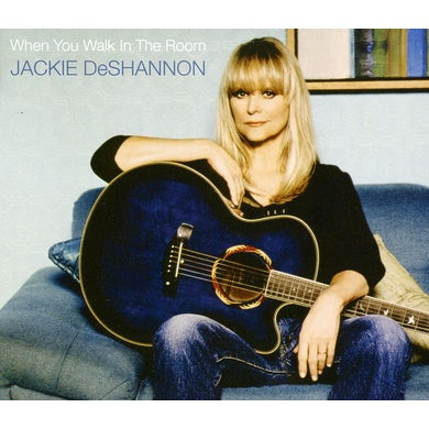 Jackie Deshannon WHEN YOU WALK IN THE ROOM CD