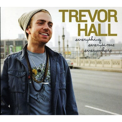 Trevor Hall EVERYTHING EVERYTIME EVERYWHERE CD