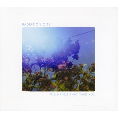Radiation City HANDS THAT TAKE YOU CD